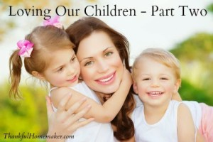 Loving Our Children – Part Two