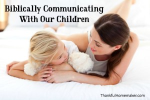 Biblically Communicating With Our Children