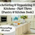 Homemaking 101 Series: Decluttering & Organizing Our Kitchens Part Three {Pantry & Kitchen Desk} @mferrell