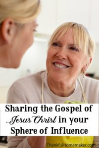 Sharing the Gospel of Jesus Christ in Your Sphere of Influence