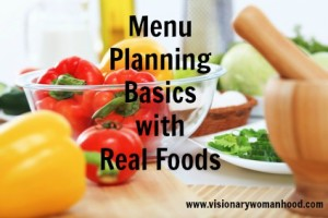 Menu Planning Basics with Real Foods