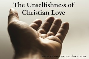 The Unselfishness of Christian Love