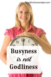 Busyness is not Godliness