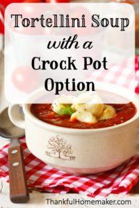 Tortellini Soup with a Crock Pot Option