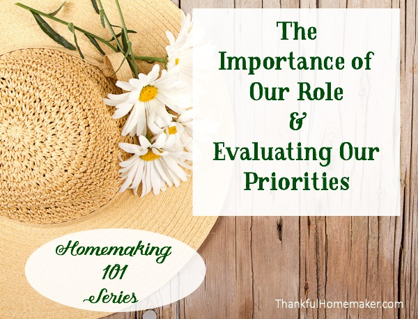 The Importance of Our Role & Evaluating Our Priorities
