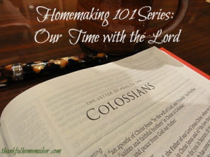 Homemaking 101 Series: Our Time With the Lord