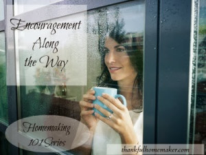 Homemaking 101 Series: Encouragement Along the Way
