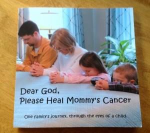 Dear God, Please Heal Mommy's Cancer
