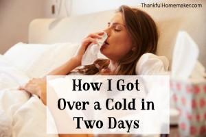 How I Got Over a Cold in Two Days
