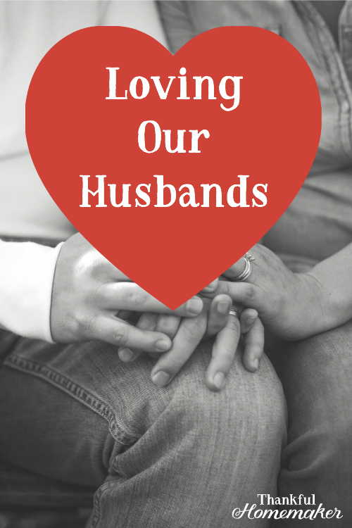 What Does True Biblical Love For Our Husbands Look Like?  #marriage #christianmarriage #lovingourhusband @mferrell