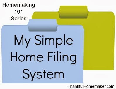 Homemaking 101 Series My Simple Home Filing System Thankful Homemaker