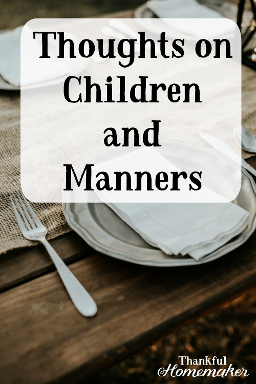 """Manners are about respect and thus are rooted in the Christian ethic modeled by Christ- my life for your life.  Self-sacrifice, therefore, is at the heart of manners… Manners do not make the man or woman.  #childrenandmanners #manners @mferrell"