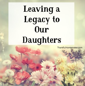 Leaving a Legacy to Our Daughters