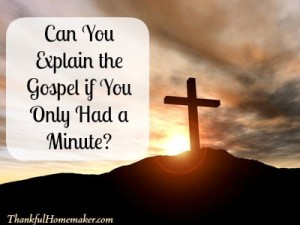 Can You Explain the Gospel if You Only Had a Minute?