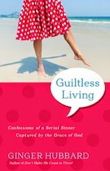 Guiltless Living: Confessions of a Serial Sinner Captured by the Grace of God Book Review