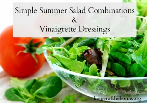Simple Summer Salad Combinations & Vinaigrette Dressings
