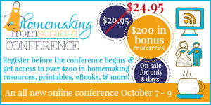 Homemaking From Scratch Conference 2014