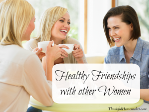 Healthy Friendships With Other Women