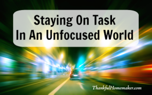 Staying On Task in an Unfocused World