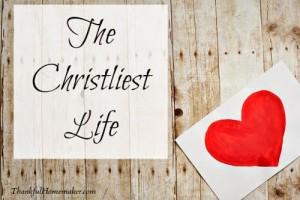 The Christliest Life