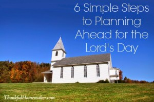 6 Simple Steps to Planning Ahead for the Lord's Day