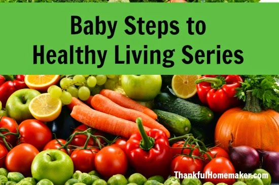 Baby Steps to Healthy Living Series