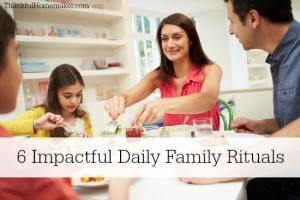 6 Impactful Daily Family Rituals