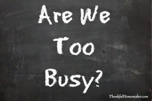 Are We Too Busy?
