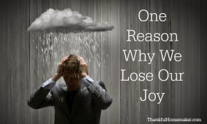 One Reason Why We Lose Our Joy