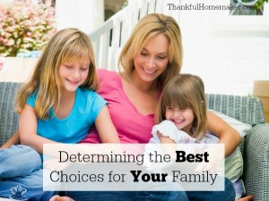 Determining the Best Choices for Your Family