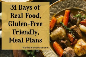 31 Days of Real Food, Gluten-Free Friendly, Dinner Plans