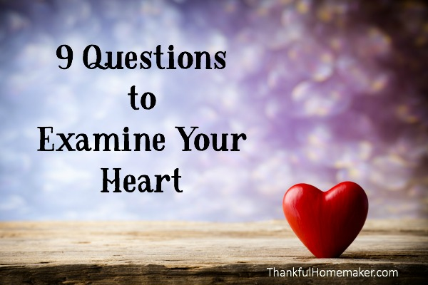 9 Questions to Examine Your Heart