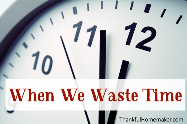 When We Waste Time