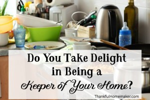 Do You Take Delight in Being a Keeper of Your Home?