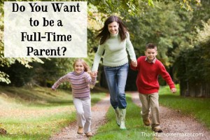 Do You Want to be a Full-Time Parent?