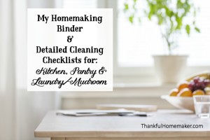 My Homemaking Binder Layout & Detailed Cleaning Checklists for Kitchen, Pantry & Laundry Room