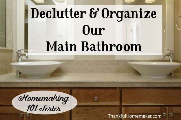 Homemaking 101 Series:Declutter & Organize Our Main Bathroom. @mferrell