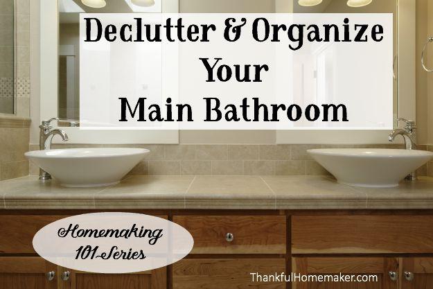 Homemaking 101 Series:Declutter & Organize Your Main Bathroom. @mferrell
