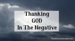 Thanking God in the Negative