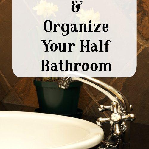 Declutter & Organize Your Half Bathroom