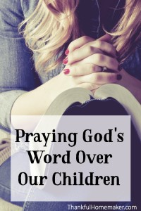 Praying God's Word Over Our Children
