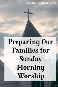 Preparing Our Families for Sunday Morning Worship