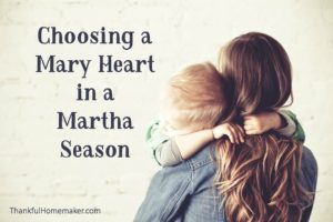Choosing a Mary Heart in a Martha Season