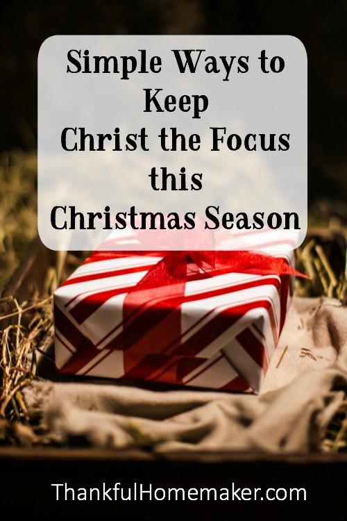 Simple Ways to Keep Christ the Focus this Christmas Season
