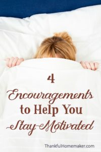 4 Encouragements to Help You Stay Motivated