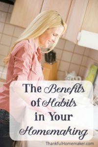 The Benefits of Habits in Your Homemaking