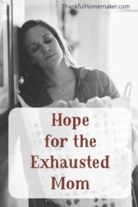 Hope for the Exhausted Mom