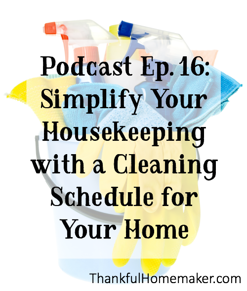 Simplifying Your Home: Podcast Ep. 16: Simplify Your Housekeeping With A Cleaning