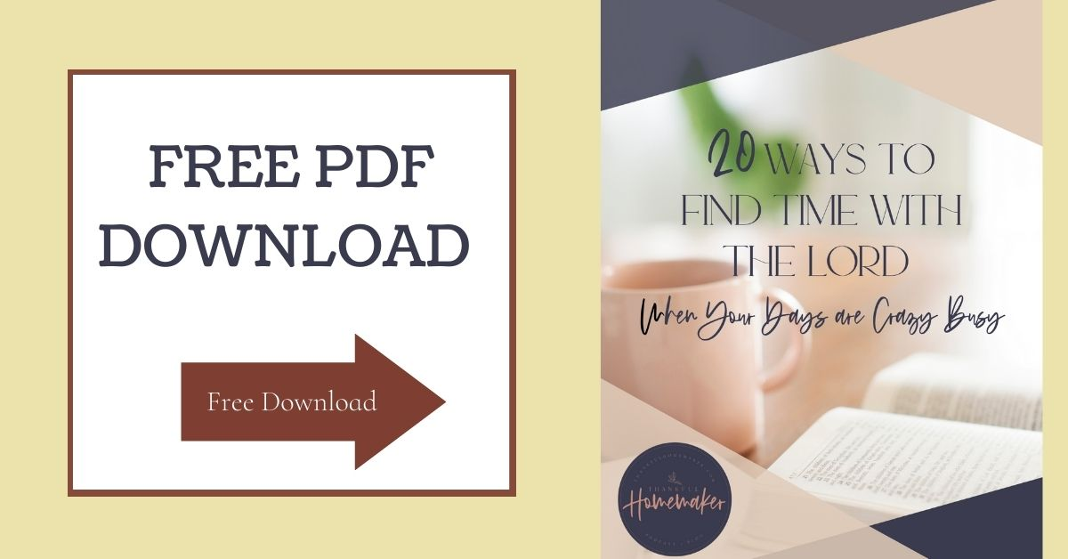 20 Ways to Find Time with the Lord When Your Days are Crazy Busy. {Free PDF Download}