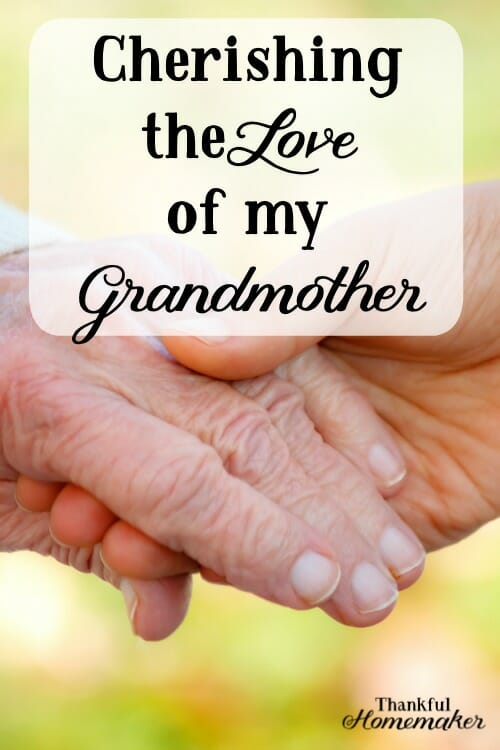 Sharing some of the lessons I have learned from my grandmother that I have brought into my mothering and my grandmothering. #grandmothers #loveofgrandmother @mferrell